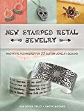 New Stamped Metal Jewelry: Innovative Techniques for 23 Custom Jewelry Designs (English Edition)