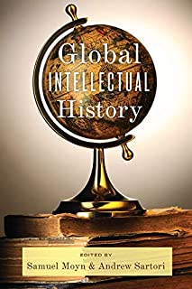 Global Intellectual History (Columbia Studies in International and Global History)