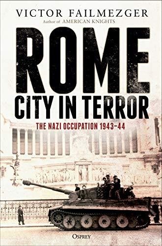 Rome – City in Terror: The Nazi Occupation 1943–44