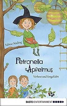 Petronella Apfelmus - Verhext und festgeklebt: Band 1 (German Edition) de [Sabine Städing, Sabine Büchner]