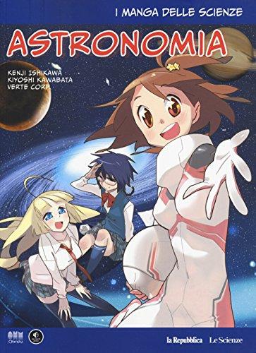 Astronomia. I manga delle scienze (Vol. 6)
