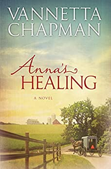 Anna's Healing (Plain And Simple Miracles Book 1) by [Vannetta Chapman]