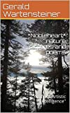 """*Nobleheart* nature pictures and poems: """"Artificial Artistic Intelligence"""" (English Edition)"""