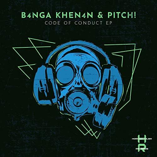 B4NGA KHEN4N & Pitch!