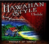 Hawaiian Style Ukulele by Troy Fernandez (2005-03-29)