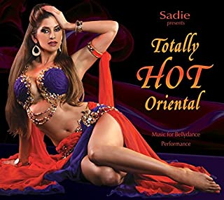 Sadie Presents Totally Hot Oriental: Music for Bellydance Performance (New 2016 Release) Belly Dance World Music Modern Egyptian Vintage Classic Tarab Taksim