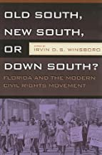 OLD SOUTH, NEW SOUTH, OR DOWN SOUTH?: FLORIDA AND THE MODERN CIVIL RIGHTS MOVEMENT