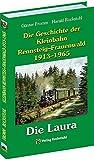 Die Geschichte der Kleinbahn Rennsteig–Frauenwald 1913–1965: Die Rennsteigbahn - Die Laura