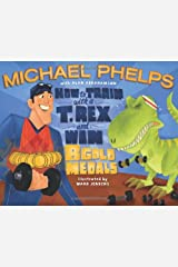 How to Train with a T. Rex and Win 8 Gold Medals Hardcover