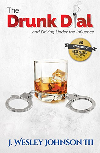The Drunk Dial: ...and Driving Under the Influence