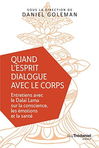 Mirror PDF: Quand l'esprit dialogue avec le corps : Entretiens avec le Dalaï Lama sur la conscience, les émotions et la santé