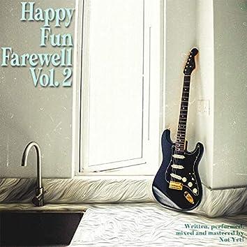Happy Fun Farewell, Vol. 2