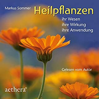 Heilpflanzen: Ihr Wesen - Ihre Wirkung - Ihre Anwendung                   Autor:                                                                                                                                 Markus Sommer                               Sprecher:                                                                                                                                 Markus Sommer                      Spieldauer: 6 Std. und 44 Min.     5 Bewertungen     Gesamt 4,8