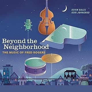 Beyond the Neighborhood: Music of Fred Rogers