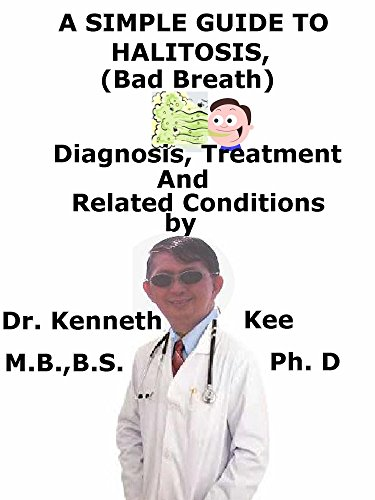 A  Simple  Guide  To  Halitosis (Bad Breath),  Diagnosis, Treatment  And  Related Conditions (A Simple Guide to Medical Conditions) (English Edition)