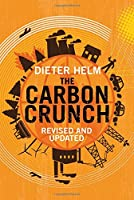 The Carbon Crunch: Revised and Updated