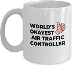 The Okayest Gift For The World's Okayest Air traffic controller - Co-Workers Birthday Present, Anniversary, Valentines, Special Occasion, Dads, Moms, Family, Christmas - 11oz Funny Coffee Mug