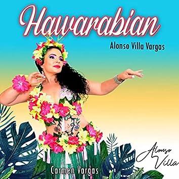 Hawarabian (feat. Gloria Quiceno, Carmen Vargas, La Jarana & Alboreal Música)