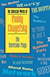 The Collected Works of Paddy Chayefsky: The Television Plays (Applause Books)