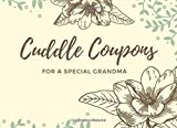 Cuddle Coupons For A Special Grandma: Gift For Nan - Cuddle Coupon Book For Gran: Cream Floral Design (Grandparent Notebook)