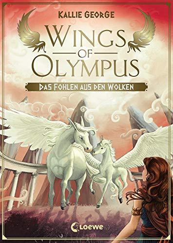 Wings of Olympus (Band 2) - Das Fohlen aus den Wolken: Kinderbuch ab 11 Jahre - Für Mädchen und Jungen - Magische Pferde - Griechische Mythologie