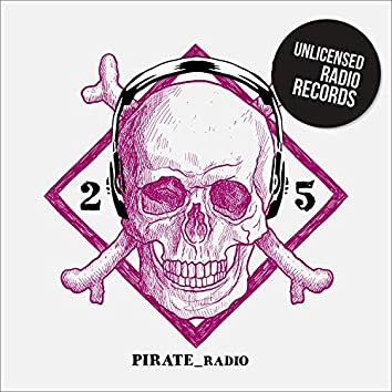 Pirate Radio Vol.25