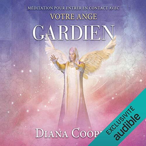 Médiations pour entrer en contact avec votre ange gardien audiobook cover art