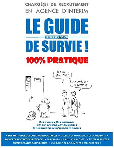 CHARGE DE RECRUTEMENT EN AGENCE D'INTERIM : LE GUIDE DE SURVIE !