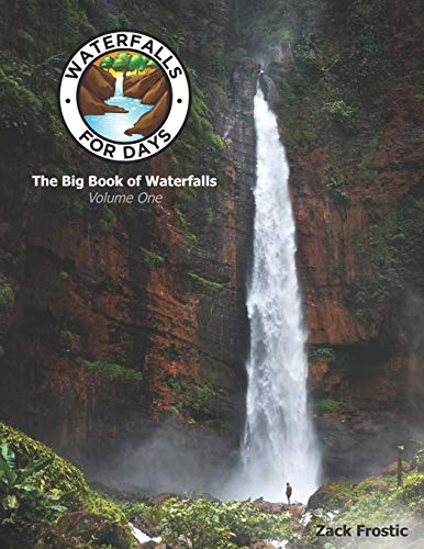 Waterfalls For Days: The Big Book of Waterfalls: Volume One