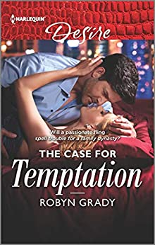 The Case for Temptation (About That Night... Book 1) by [Robyn Grady]