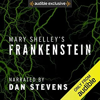 Frankenstein                   By:                                                                                                                                 Mary Shelley                               Narrated by:                                                                                                                                 Dan Stevens                      Length: 8 hrs and 35 mins     181 ratings     Overall 4.5