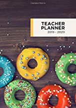 Teacher Planner 2019 - 2020: DATED Academic Year Lesson Plan, Grade Book, Notes with Doughnut Cover (July 2019 - July 2020)
