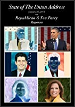 State of The Union Address with Republican and Tea Party Response - January 25, 2011 (English Edition)