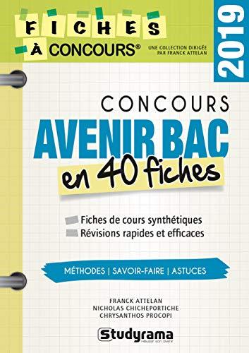 Concours Avenir Bac : 40 fiches méthodes, savoir faire et astuces