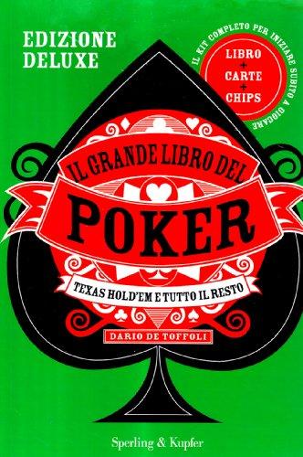 Il grande libro del poker. Texas hold'em e tutto il resto. Ediz. speciale