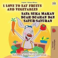I Love to Eat Fruits and Vegetables (English Malay Bilingual Book) (English Malay Bilingual Collection)
