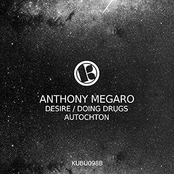 Desire / Doing Drugs / Autochton