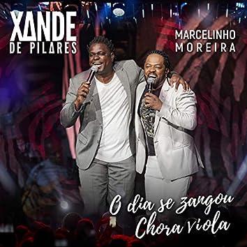 O Dia Se Zangou / Chora Viola, Chora (Ao Vivo)