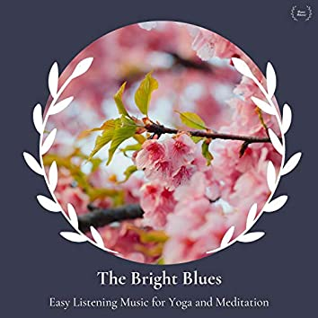 The Bright Blues - Easy Listening Music For Yoga And Meditation