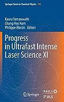 Progress in Ultrafast Intense Laser Science XI (Springer Series in Chemical Physics)