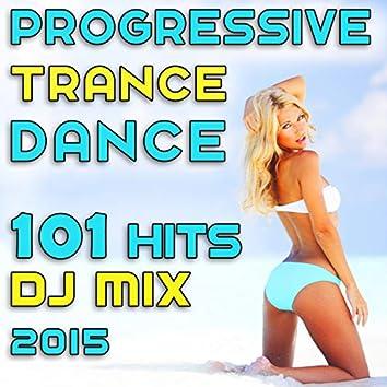 101 Progressive Trance Dance Hits DJ Mix 2015