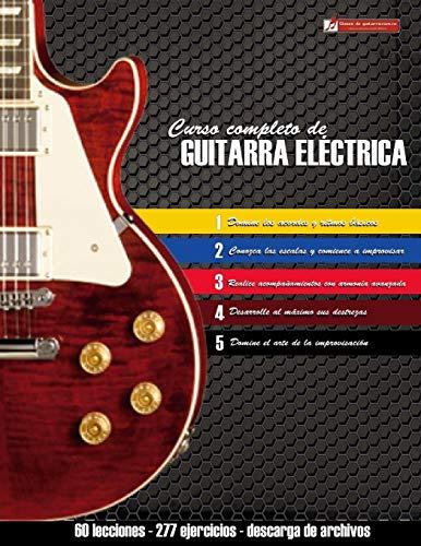 Curso completo de guitarra eléctrica: Método moderno de t�