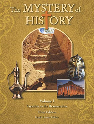 Compare Textbook Prices for The Mystery of History Volume I - 2019 Third Edition Hardcover  ISBN 9781892427335 by Linda Hobar