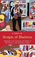 Designs of Blackness: Mappings in the Literature and Culture of Afro-America