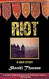 Riot: A Love Story - Shashi Tharoor