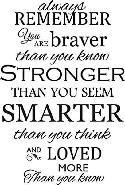 Newclew Always Remember You Are Braver Than You Know Stronger Than You Seem Smarter Than You Think Removable Vinyl Wall Art Inspirational Poetry Quotes Saying Home Decor Decal Sticker