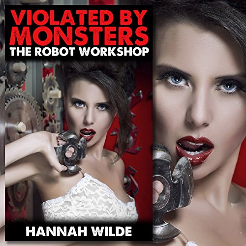 Violated by Monsters: The Robot Workshop cover art