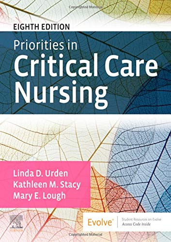 Compare Textbook Prices for Priorities in Critical Care Nursing 8 Edition ISBN 9780323531993 by Urden DNSc  RN  CNS  NE-BC  FAAN, Linda D.,Stacy PhD  RN  CNS  CCRN  PCCN  CCNS, Kathleen M.,Lough PhD  RN  CCRN  CNRN  CCNS  FCCM, Mary E.