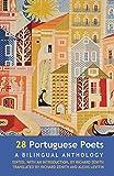 Zenith, R: 28 Portuguese Poets: A Bilingual Anthology - Richard Zenith