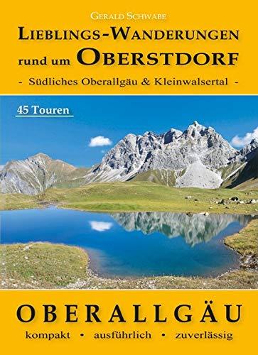 Lieblings-Wanderungen rund um Oberstdorf: Südliches Oberallgäu & Kleinwalsertal